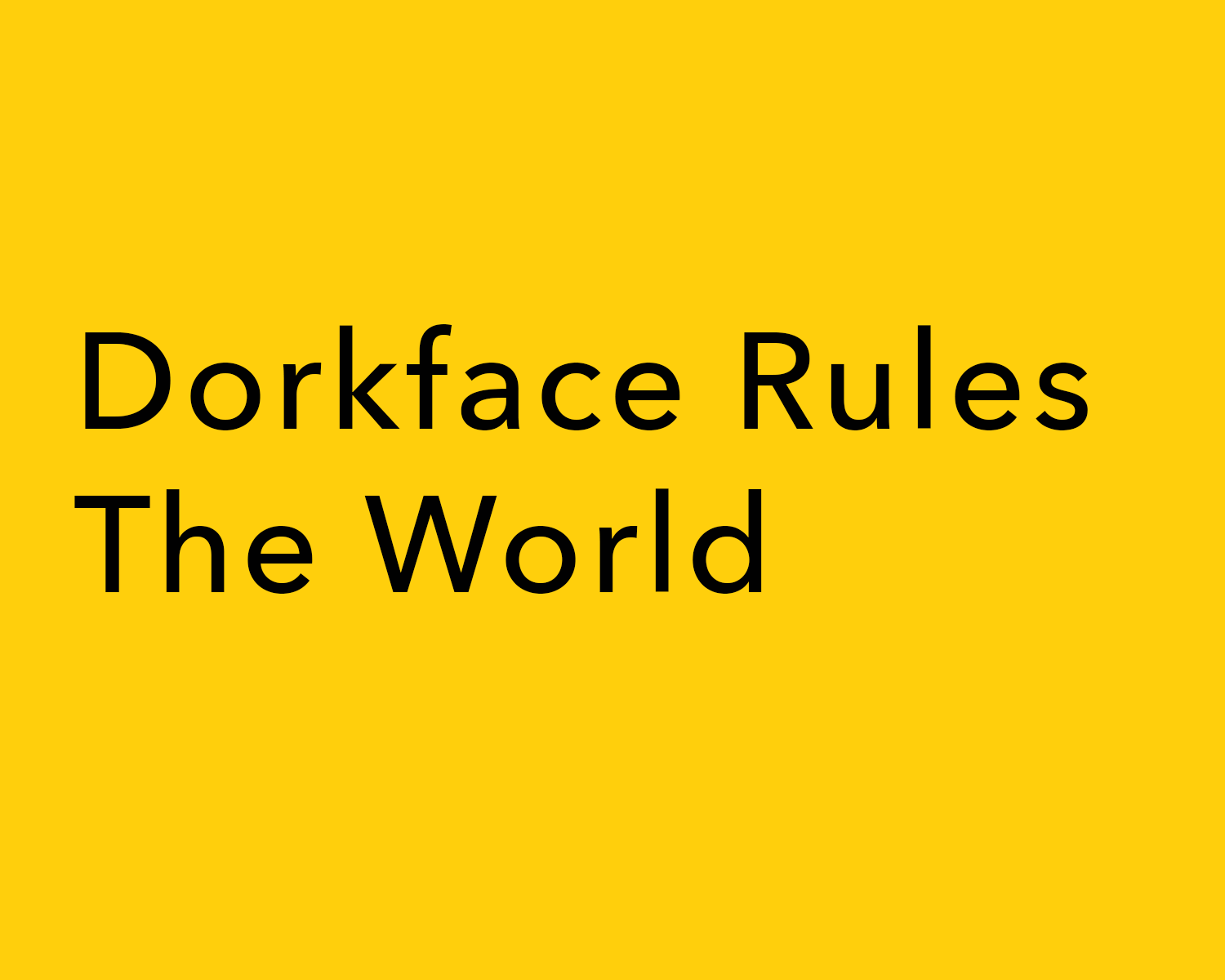 Dorkface Rules the World, One-Acts Theatre Production